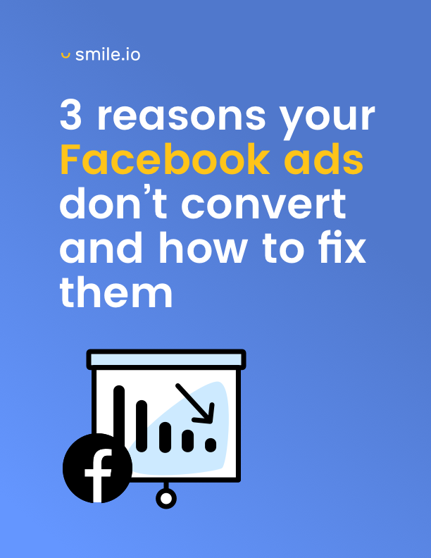 3 Reasons Your Facebook Ads Don't Convert and How to Fix Them
