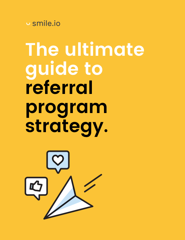 The Ultimate Guide to Referral Program Strategy